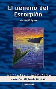El veneno del Escorpion - Luís Mollá Ayuso - Carlos, un oficial de la Armada, pierde el mando de su barco como consecuencia de un incidente ajeno a su responsabilidad. Al tratar de reparar lo que considera un error, termina recluido en una prisión militar...