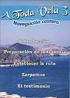A Toda Vela 3 - Navegación Costera  DVD - Duración: 53 min. .   Idiomas: Español.   Sistema: PAL