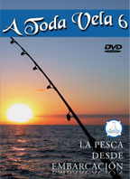A Toda Vela 6 - La Pesca desde Embarcación DVD - Duración: 70 min. .   Idiomas: Español.   Sistema: PAL
