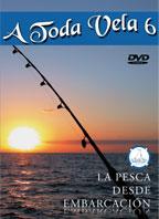 A Toda Vela 6 - La Pesca desde Embarcación DVD