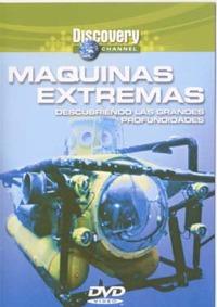 Máquinas Extremas - DVD - Descubriendo las grandes profundidades.   Duración: 60 min. .   Idiomas: Español.   Sistema: PAL