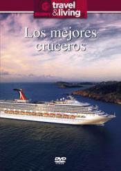 Travel & Living. Los mejores cruceros. - DVD - Prepárate para embarcar porque ya estamos levando anclas. Estos son los mejores cruceros del mundo...