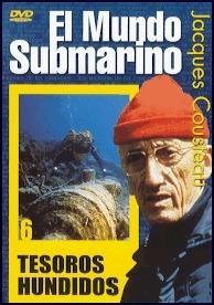 El Mundo Submarino, Tesoros hundidos - DVD - Jacques Costeau.   Duración: 60 min. .   Idiomas: Español / Inglés / Francés.   Sistema: PAL