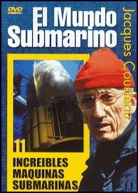 El Mundo Submarino, Increíbles máquinas submarinas - DVD - Jacques Costeau.   Duración: 60 min. .   Idiomas: Español / Inglés / Francés.   Sistema: PAL
