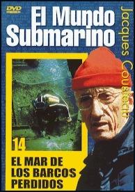 El Mundo Submarino, El mar de los barcos perdidos - DVD - Jacques Costeau.   Duración: 60 min. .   Idiomas: Español / Inglés / Francés.   Sistema: PAL