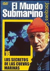 El Mundo Submarino, Los secretos de las cuevas marinas - DVD - Jacques Costeau.   Duración: 60 min. .   Idiomas: Español / Inglés / Francés.   Sistema: PAL