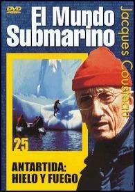 El Mundo Submarino, Antártida: fuego y hielo - DVD - Jacques Costeau.   Duración: 60 min. .   Idiomas: Español / Inglés / Francés.   Sistema: PAL