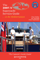 The 2007/08 Superyacht Services Guide To The Mediterranean - The 2007/8 Superyacht Services Guide to the Mediterranean has been researched with many of the Industrys top professional Captains and crewmembers...