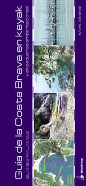 Guía de la Costa Brava en Kayak y en pequeñas embarcaciones Vol. 1 - Marc Alvarez - Guía de la Costa Brava (Vol.I Blanes – Palamos) con fotomapas escala 1:5000 y una amena explicación de todo el recorrido.