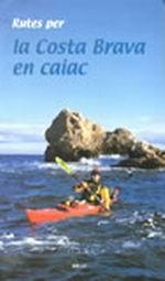 Rutes per la costa brava en caiac - Sergi Lara - Aquest llibre ofereix un conjunt de sis itineraris per a la pràctica del caiac, de Portbou a Sant Feliu de Guíxols...