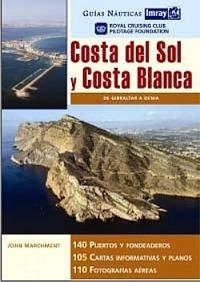 Guias Nauticas Imray. Costa del Sol y Blanca - RCC Pilotage Foundation - Nueva Edición en español..   Desde Gibraltar hasta el puerto de Denia, en la Costa Blanca, esta guía recoge, puerto a puerto, hasta 140 puertos y fondaderos con todos los datos precisos para el navegante de recreo.