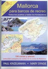 Mallorca para Barcos de Recreo -Kinzelmann / Synge - Recoge todos los puertos y fondeaderos de la isla así como la colección completa de cartas de la costa de Mallorca.