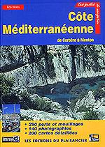 Les Guides de Navigation. Côte Mediterraneenne de Cerbere a Menton - Rod Heikell - A lévocation du Midi de la France, de nombreuses images arrivent à lesprit du plaisancier.