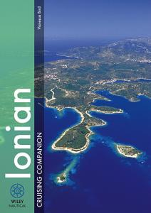 Ionian Cruising Companion - Vanessa Bird - Covering the Ionian Islands from Corfu down to Zakinthos as well as the adjacent mainland coast of Greece from the Albanian border down to the South coast of the Peloponnese...