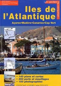 Les Guides de Navigation, Iles de L´Atlantique - Anne Hammick - Edición francesa 2005 .   331 páginas.    21,5 x 30 cm .   Rústica