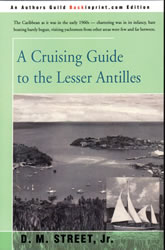 A Cruising Guide to the Lesser Antilles - D.M. Street, Jr. - Edición inglesa 2002.   259 páginas .   15 x 23 cm.   Rústica
