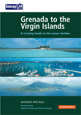 Grenada to the Virgin Islands Pilot - Jacques Patuelli - This popular book covering the Caribbean from Grenada and Barbados to the Virgin Islands is a translation from Jacques Patuellis original French version...