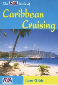 The RYA Book of Caribbean Cruising - Jane Gibb