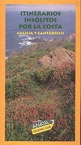 Itinerarios insolitos por la costa. Galicia y Cantábrico - Varios Autores - 14 rutas por los parajes más bellos y recónditos de las costas. Información de las playas, los espacios naturales, las localidades más interesantes, alojamientos rurales, campings, restaurantes y casas de comidas regionales.