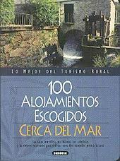 100 Alojamientos escogidos cerca del mar - P. Alonso - A. Gil
