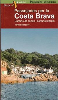Passejades per la Costa Brava. Camins de Ronda i camins de litoral. - Teresa Marques