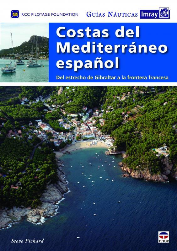 Guias Nauticas Imray. Costas del Mediterraneo Españo - RCC Pilotage Foundation