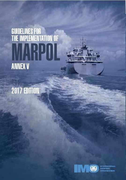 Pautas para la implementación de MARPOL Anexo V, Edición en español 2017 - Pautas para la implementación de MARPOL Anexo V, Edición en español 2017 Código IMO IC656S