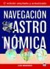 Navegacion Astronomica - Luis Mederos - 6º edición ampliada y actualizada Este es un libro escrito para disfrutar aprendiendo a conocer el cielo y a utilizar esos conocimientos para obtener la posición del barco mediante la observación de los astros.