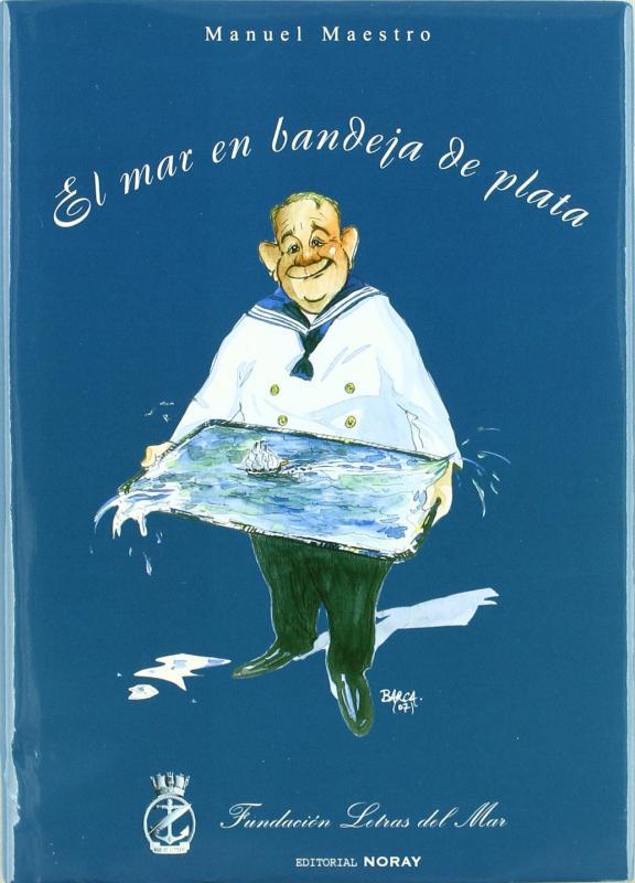 EL MAR EN BANDEJA DE PLATA - Manuel Maestro - Editorial Noray. 312 Paginas. Tapas duras