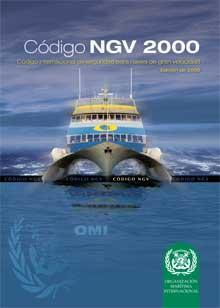 Codigo NGV 2000. Código internacional de Seguridad para naves de gran velocidad, 2000 - Codigo NGV 2000. Código internacional de seguridad para naves de gran velocidad.Edición 2008. Idiomas: Español o Ingles
