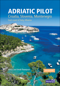 Adriatic Pilot. Croatia, Slovenia, Montenegro, East coast of Italy, Albania- Trevor & Dinah Thompson