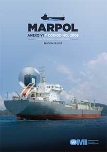 MARPOL Anexo VI y NTC 2008, edición 2017 - El Anexo VI de MARPOL, Reglamento para la prevención de la contaminación del aire de los buques -IC664S