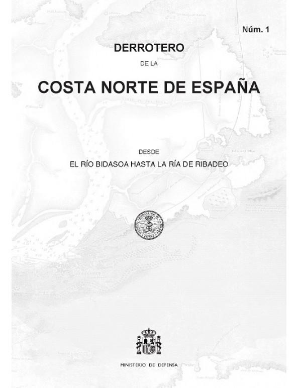 Derrotero de la Costa Norte de España (Núm. 1) - Derrotero núm.1. Costa Norte de España. Desde el Río Bidasoa hasta la Ría de Ribadeo