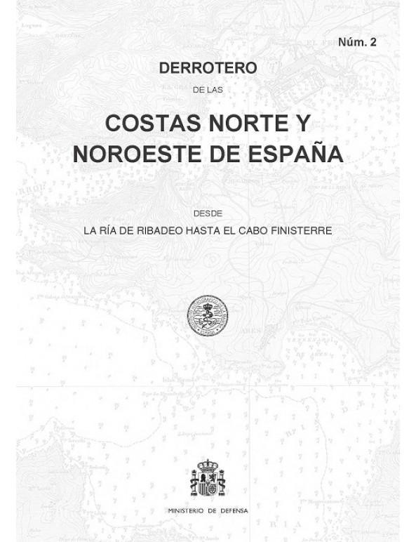 Derrotero de la Costas Norte y Noroeste de España (Núm. 2) - Derrotero núm.2. Costa Norte y Noroeste de España, desde la ría de Ribadeo hasta el cabo Finisterre.