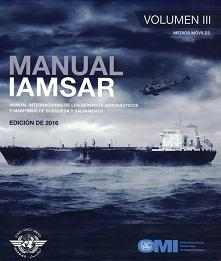 Manual IAMSAR: Volumen III, Edición en Español 2016 - II962S Manual IAMSAR: Volumen III, Edición en Español 2016. Disponible también en edición Inglesa