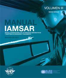 Manual IAMSAR: Volumen III, Edición en Español 2019 - IJ962S Manual IAMSAR: Volumen III, Edición en Español 2019. Disponible también en edición Inglesa
