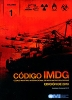 IMDG Codigo Marítimo Internacional de Mercancías Peligrosas. Edicion 2010 - incluye Enmienda 35-10 - Código Marítimo Internacional de Mercancías Peligrosas  Edición Refundida de 2010 – Incluye Enmienda 35-10