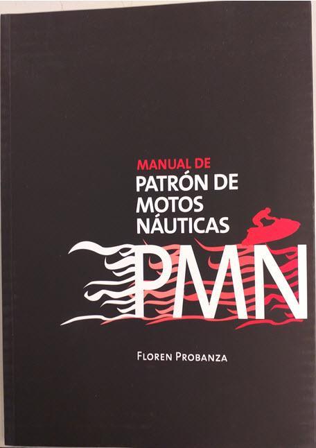 Manual de Patron de Motos Acuaticas - Floren Probanza - Edición Española 2019. 51 páginas .ISBN 978-84-09-08621-4